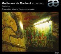 Machaut Ballades Musica Nova